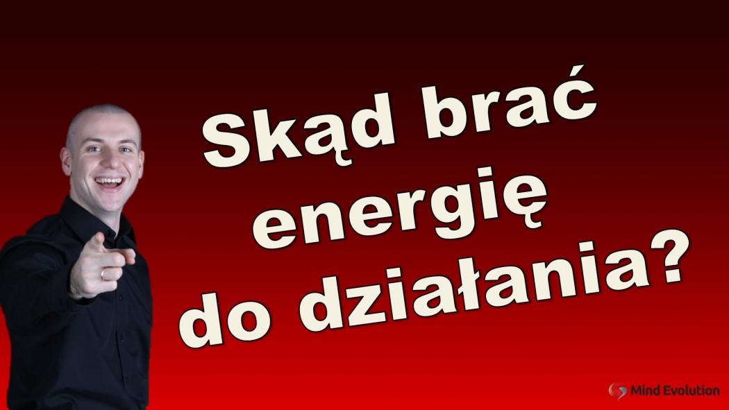 Skąd brać energię do działania?