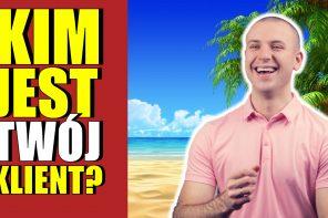 Kim jest Twój klient? – robimy profil idealnego klienta