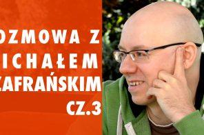 Jaka jest cena sukcesu? | Wywiad z Michałem Szafrańskim cz.3